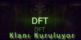 DFT Klanı Kuruluyor