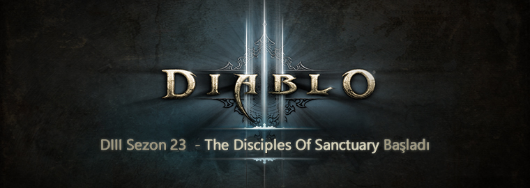 D3 Sezon 23 The Disciples Of Sanctuary Başladı
